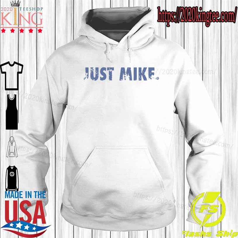 Official Mike Stud Just Mike Shirt Hoodie