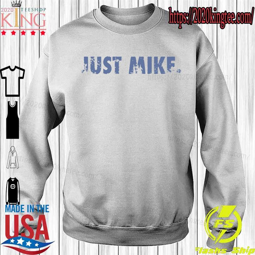 Official Mike Stud Just Mike Shirt Sweatshirt