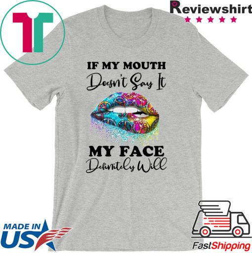 If my mouth doesn't say it my face definitely will Lip shirt