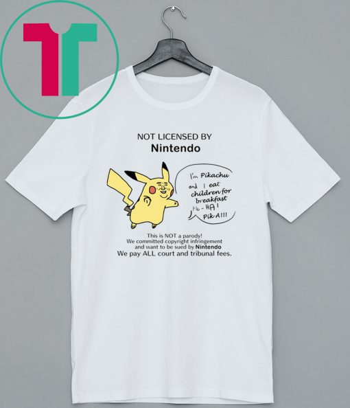 Not Licensed By Nitendo Pikachu Shirt