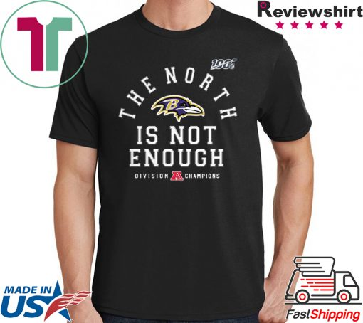 The North Is Not Enough Shirt Baltimore Ravens Unisex T-Shirt