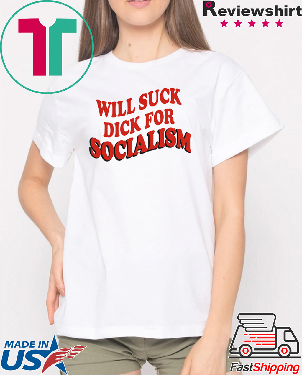 Will Sick Dick For Socialism Shirt