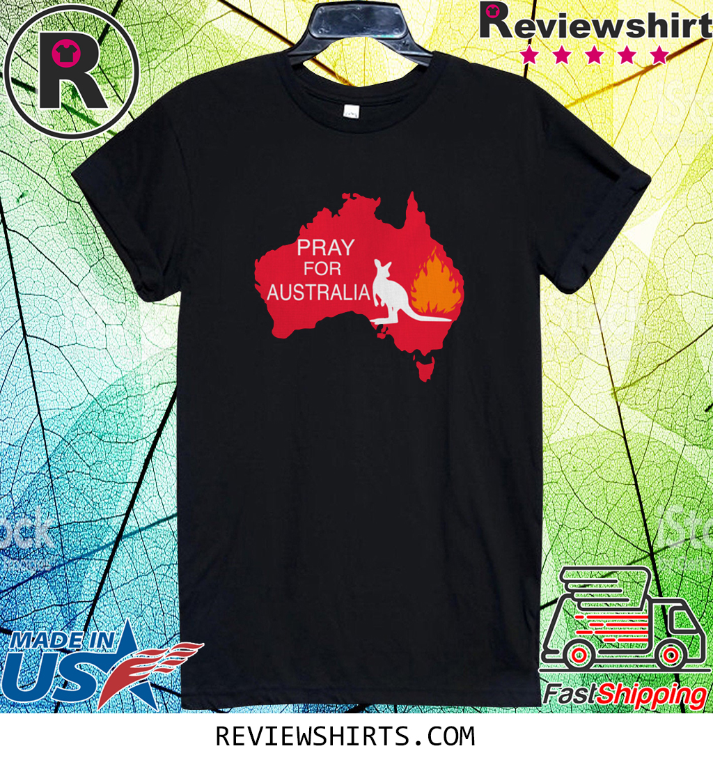 Pray For Australia Wildfire Fire Shirt
