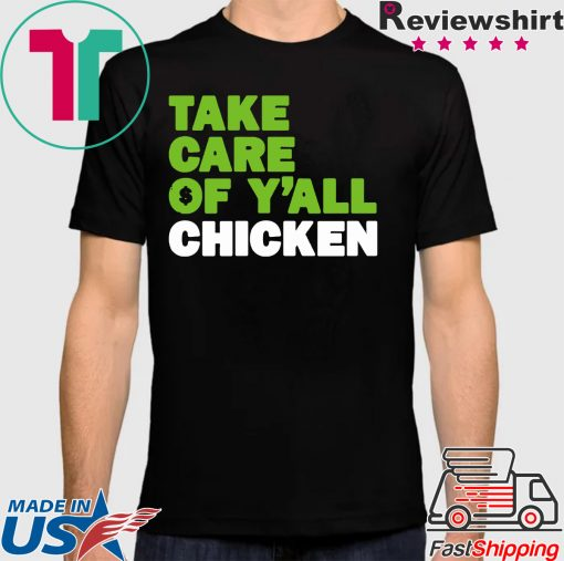 Take Care of Y'all Chicken Seattle Football Shirt