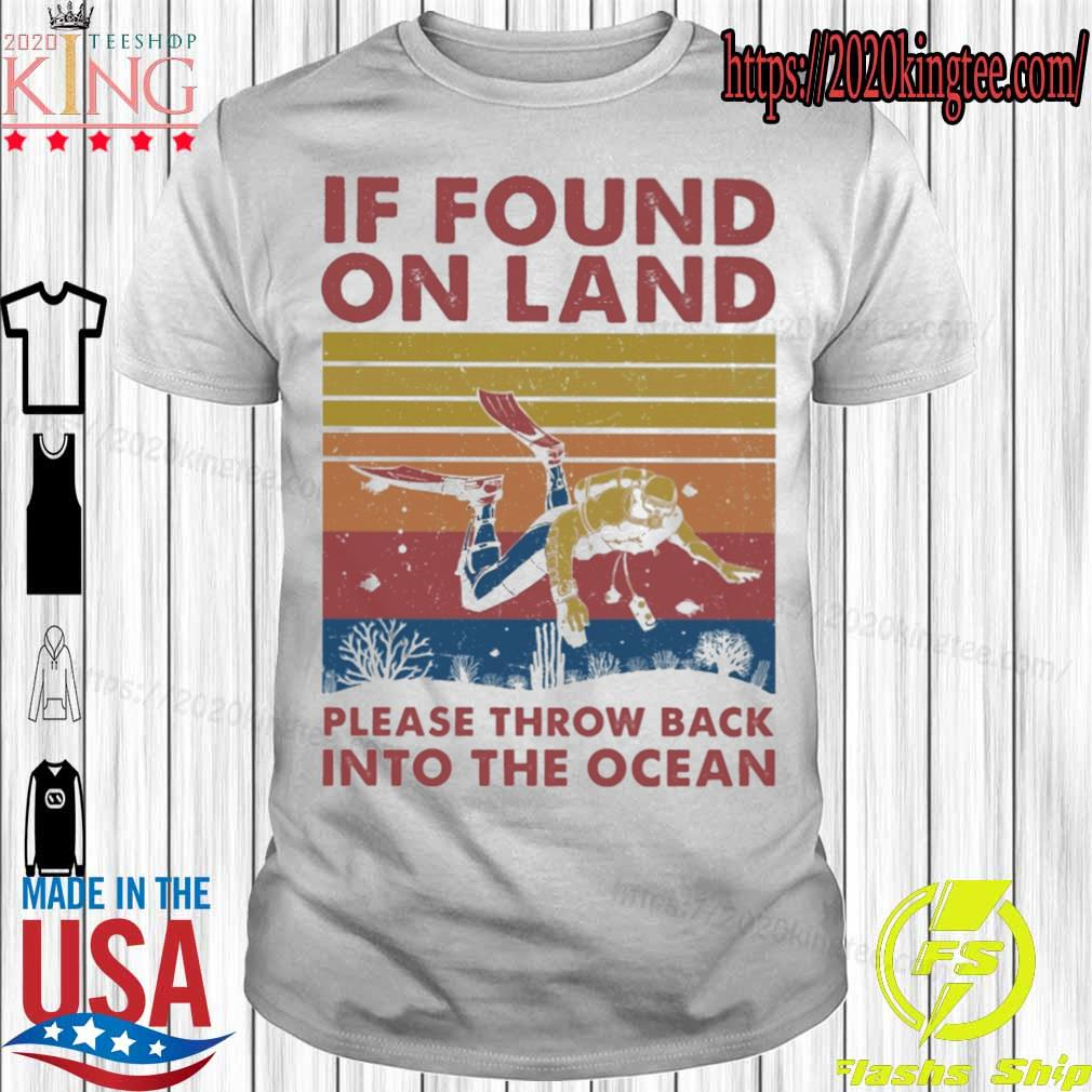 If found on land please throw back into the ocean vintage shirt