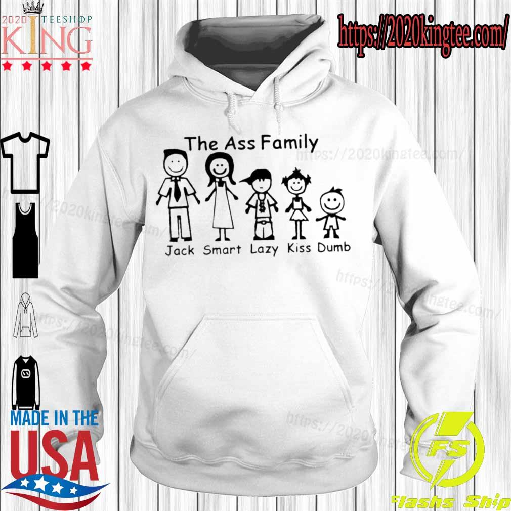 The ass Family Jack Smart Lazy Kiss Dumb s Hoodie