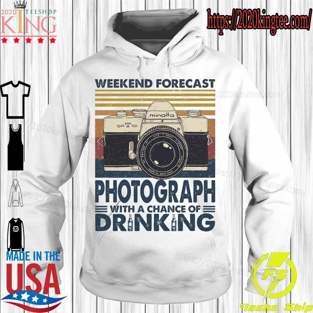 Weekend forecast Photograph with a chance of Drinking vintage s Hoodie