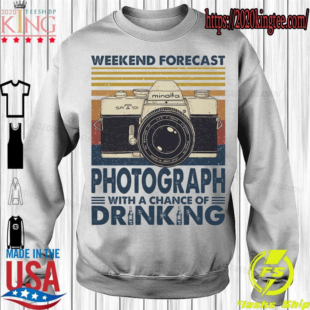 Weekend forecast Photograph with a chance of Drinking vintage s Sweatshirt