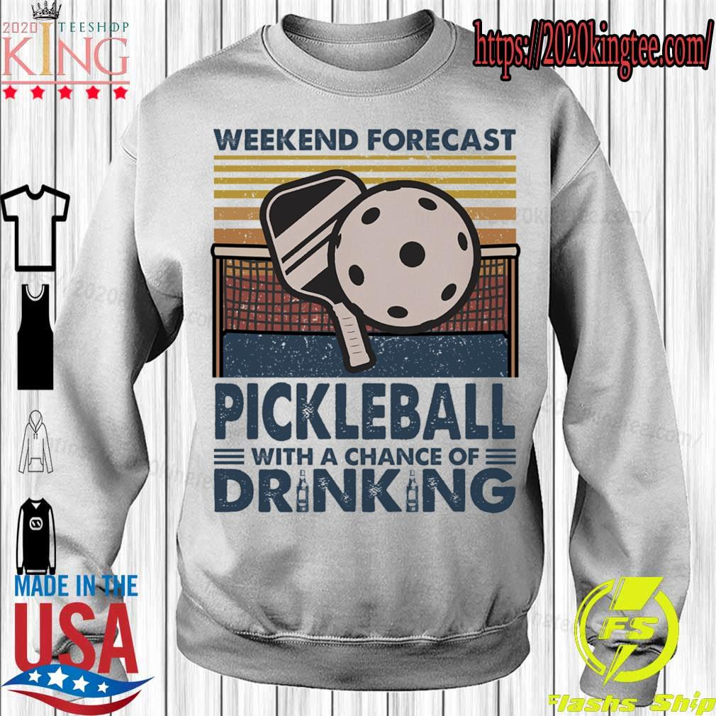 Weekend forecast Pickleball with a chance of Drinking vintage s Sweatshirt