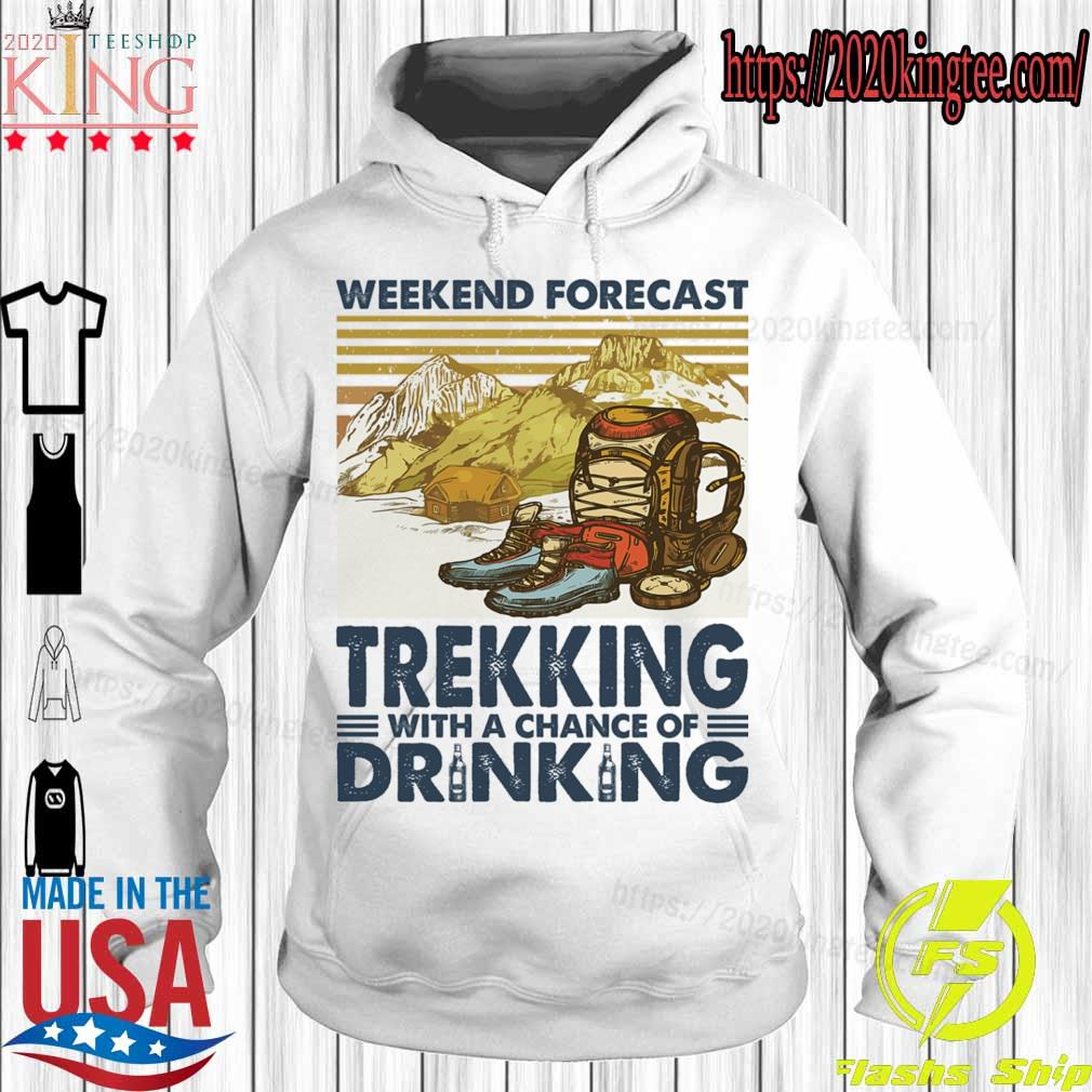 Weekend forecast Trekking with a chance of Drinking vintage s Hoodie
