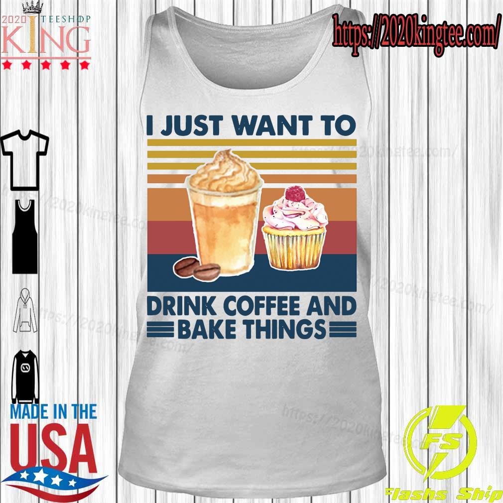 I just want to drink coffee and bake things vintage s Tanktop