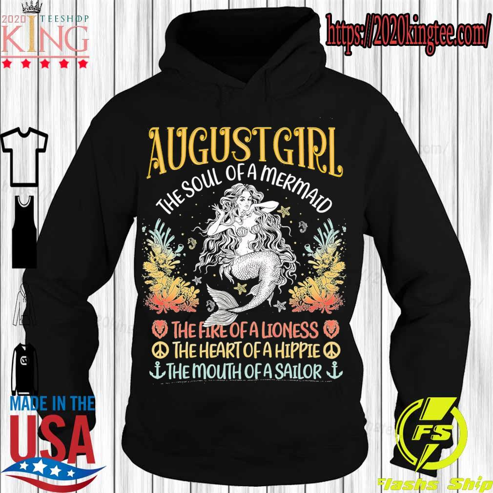 August Girl the soul of a Mermaid The fire of a Lioness the heart of a Hippie s Hoodie