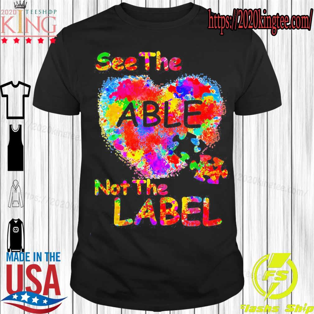 Autism See the Able not the label shirt