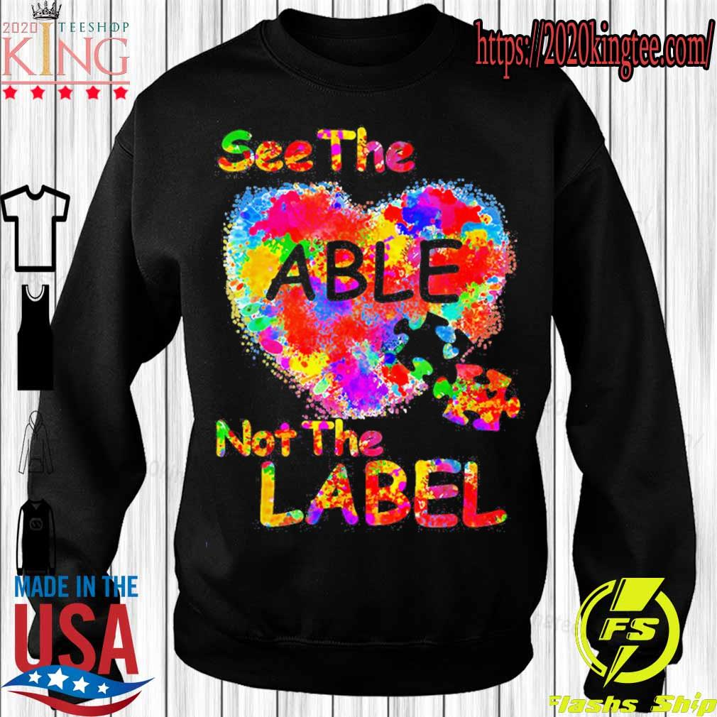 Autism See the Able not the label s Sweatshirt
