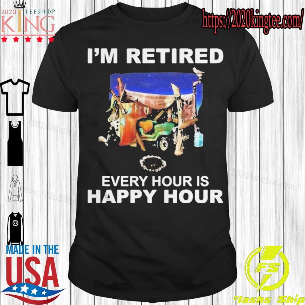 Official Camping Im Retired Every Hour Is Happy Hour Shirt