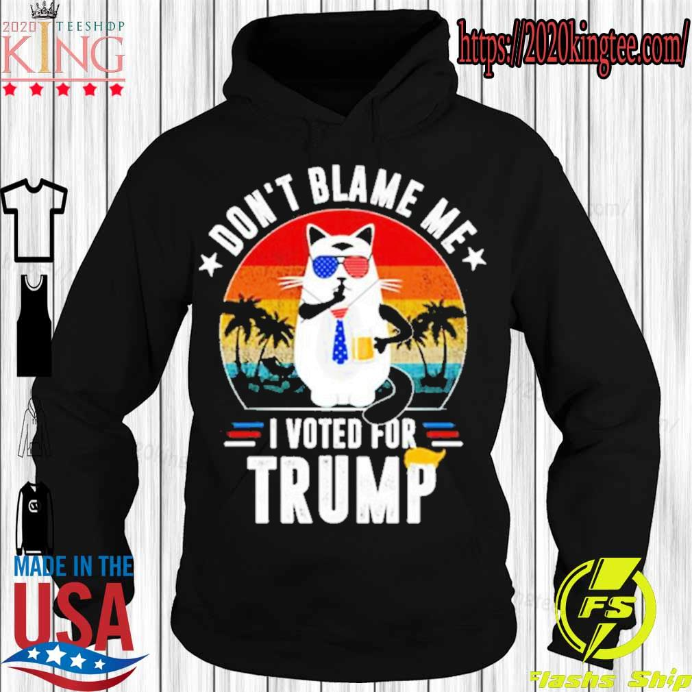 Official Cat Dont Blame Me I Voted For Trump Vintage Shirt Hoodie