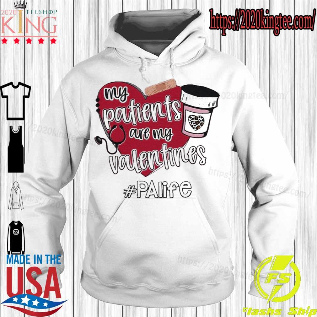 Official My Patients Are My Valentines Palife Shirt Hoodie